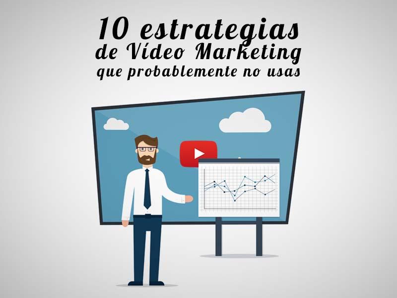 10 estrategias de vídeo marketing que probablemente no usas
