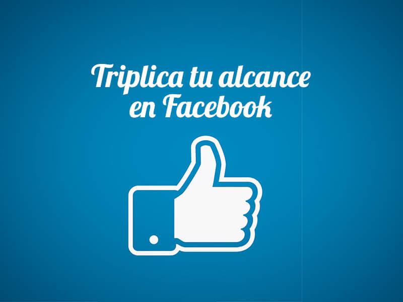 Triplica tu alcance en Facebook