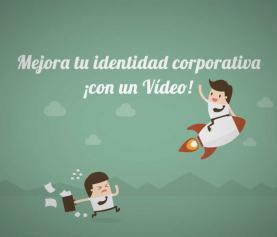 Descubre cómo un vídeo mejora tu identidad corporativa y te diferencia de tu competencia
