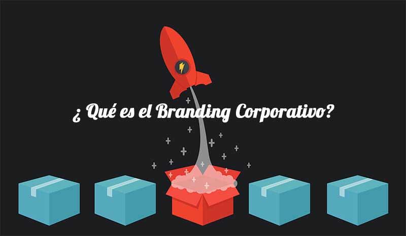 Branding corporativo o cómo destacar frente a la competencia y conseguir más clientes